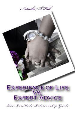 Book Cover Experience of Life Vs. Expert Advice: Tai-LorMade Relationship Guide by Nataisha T. Hill