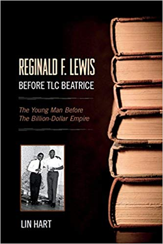 Click for more detail about Reginald F. Lewis Before Tlc Beatrice: The Young Man Before The Billion-Dollar Empire by Lin Hart