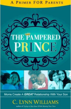 Click for more detail about The Pampered Prince: Moms, Create A GREAT Relationship With Your Son by C. Lynn Williams