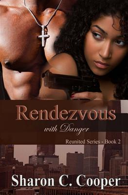 Click for more detail about Rendezvous with Danger (Reunited Series) (Volume 2) by Sharon C. Cooper