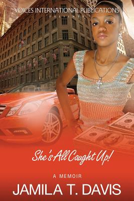 Click for more detail about She's All Caught Up!. by Jamila T. Davis