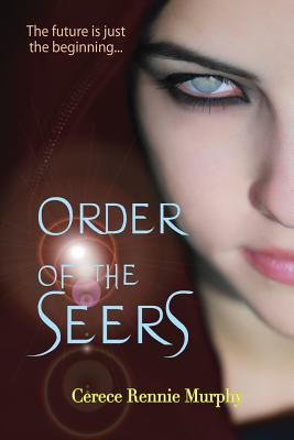 Click for more detail about Order of the Seers by Cerece Rennie Murphy