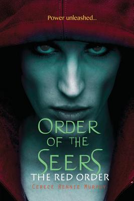 Click for more detail about Order of the Seers: The Red Order by Cerece Rennie Murphy