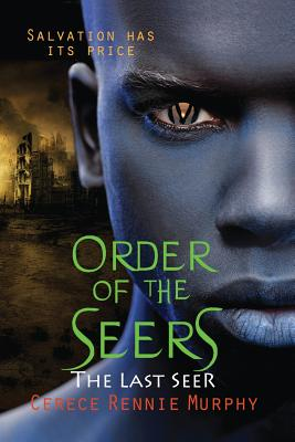 Click for more detail about Order of the Seers: The Last Seer by Cerece Rennie Murphy