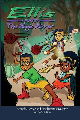 Click for more detail about Ellis and The Magic Mirror by Cerece Rennie Murphy