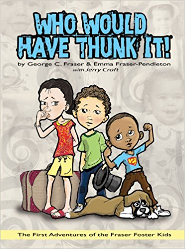 Click for more detail about Who Would Have Thunk It by George C. Fraser and Emma Fraser-Pendleton