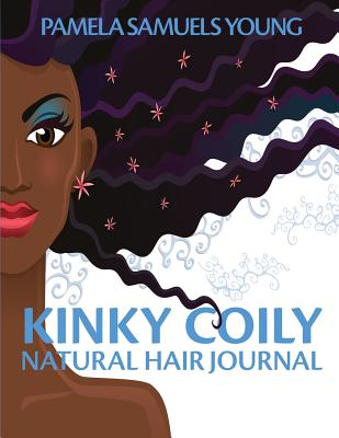 Click for more detail about Kinky Coily Natural Hair Journal by Pamela Samuels Young