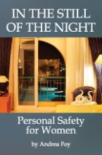 Click for more detail about In the Still of the Night: Personal Safety for Women by Andrea Foy