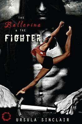 Book Cover The Ballerina & The Fighter (Book 1) by Ursula Sinclair