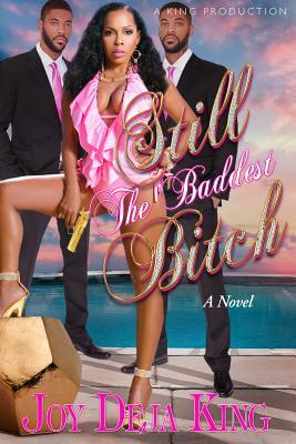 Click for more detail about Still The Baddest Bitch (Bitch Series) by Deja King