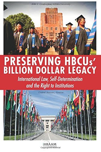 Click for more detail about Preserving HBCUs' Billion Dollar Legacy: International Law, Self-Determination and the Right to Institutions by International Human Rights Association of American Minorities