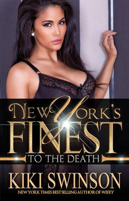 Click for more detail about New York's Finest To The Death (part 4) by Kiki Swinson