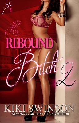 Click for more detail about His Rebound Bitch Part 2 by Kiki Swinson