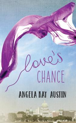 Click for more detail about Love's Chance by Angela Kay Austin