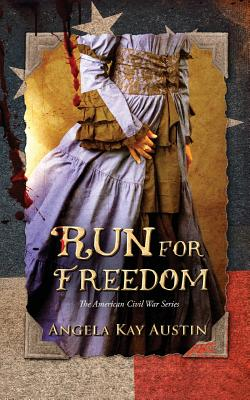 Click for more detail about Run For Freedom by Angela Kay Austin