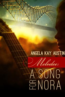 Click for more detail about Melodee: A Song for Nora by Angela Kay Austin