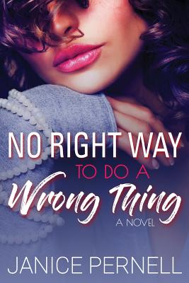 Click for more detail about No Right Way to Do a Wrong Thing by Janice Pernell