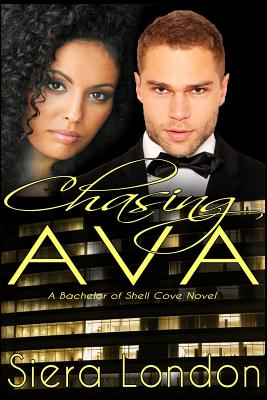 Click for more detail about Chasing Ava: A Bachelor of Shell Cove Novel by Siera London