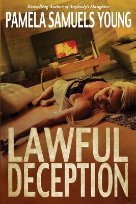 Click for more detail about Lawful Deception by Pamela Samuels Young