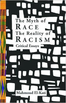 Click for more detail about The Myth Of Race/The Reality Of Racism: Critical Essays by Mahmoud El-Kati
