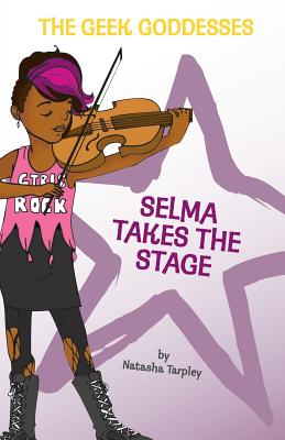Click for more detail about Selma Takes the Stage by Natasha Anastasia Tarpley