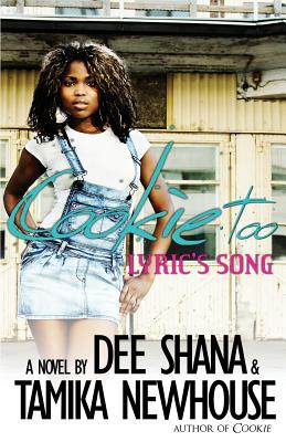 Click for more detail about Cookie Too Lyric's Song (Delphine Publications Presents) (Cookie Series) (Volume 2) by Tamika Newhouse and Dee Shana