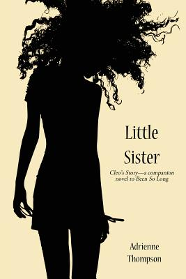Click for more detail about Little Sister (Cleo's Story - A Companion Novel to Been So Long) by Adrienne Thompson