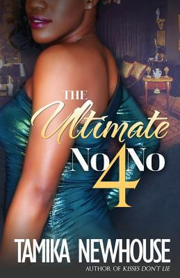 Click for more detail about The Ultimate No-No 4 by Tamika Newhouse