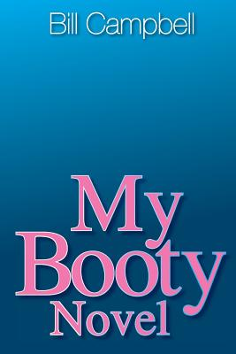 Click for more detail about My Booty Novel by Bill Campbell