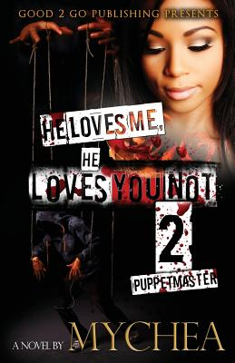 Book Cover He Loves Me, He Loves You Not PT 2 by Mychea