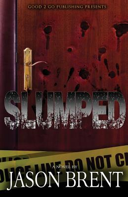 Click for more detail about Slumped by Jason Brent