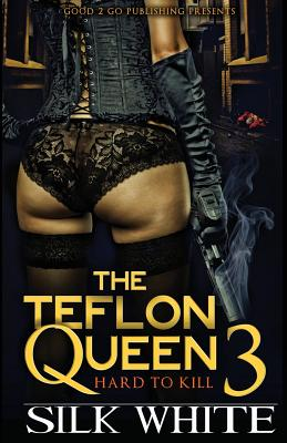 Click for more detail about The Teflon Queen PT 3 by Silk White