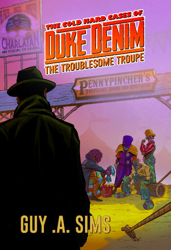 Click for more detail about The Cold Hard Cases of Duke Denim: The Troublesome Troupe by Guy Sims