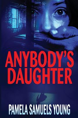 Click for more detail about Anybody's Daughter by Pamela Samuels Young