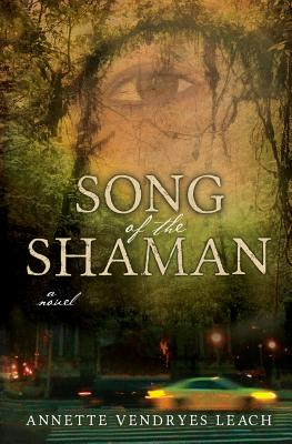 Book Cover Song of the Shaman by Annette Vendryes Leach