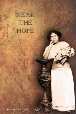 Click for more detail about Near The Hope by Jennifer Davis Carey