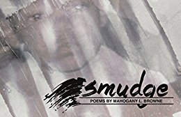 Click for more detail about Smudge by Mahogany L. Browne