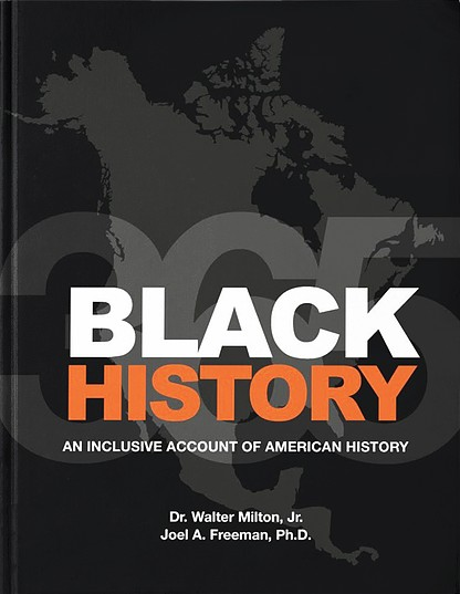 Click for more detail about Black History: An Inclusive Account of American History by Walter Milton, Jr. and Joel Freeman