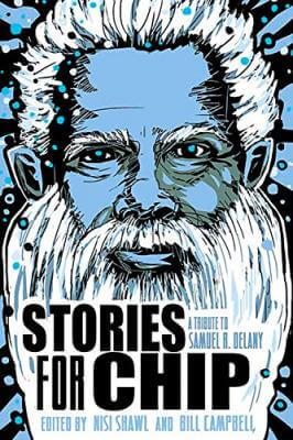 Click for more detail about Stories for Chip: A Tribute to Samuel R. Delany by Bill Campbell