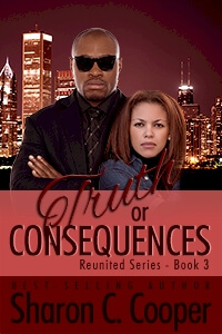 Click for more detail about Truth or Consequences (Reunited Series) (Volume 3) by Sharon C. Cooper