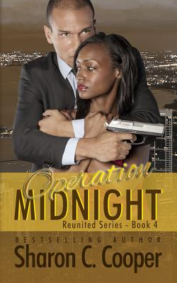 Click for more detail about Operation Midnight (Reunited Series) (Volume 4) by Sharon C. Cooper
