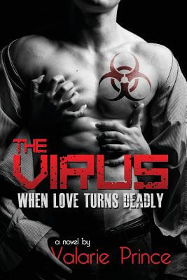 Click for more detail about The Virus: When Love Turns Deadly by Prince Valarie