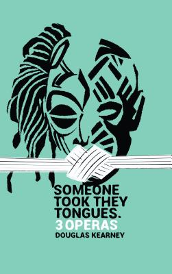 Click for more detail about Someone Took They Tongues by Douglas Kearney