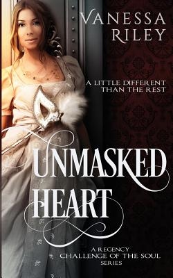 Click for more detail about Unmasked Heart: Challenge of the Soul by Vanessa Riley