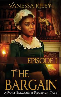 Click for more detail about The Bargain: Episode I by Vanessa Riley
