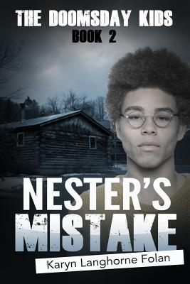 book cover The Doomsday Kids #2: Nester's Mistake by Karyn Langhorne Folan