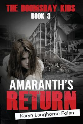 Click for more detail about The Doomsday Kids #3: Amaranth's Return by Karyn Langhorne Folan