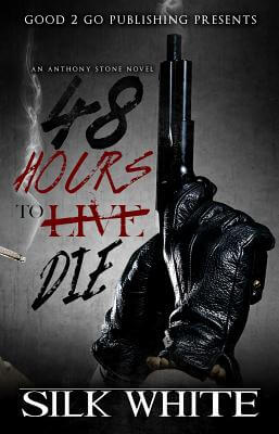Book Cover 48 Hours To Die: An Anthony Stone Novel by Silk White