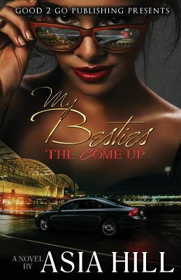 Click for more detail about My Besties: The Come Up by Asia Hill