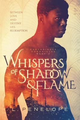 Click for more detail about Whispers of Shadow & Flame: Earthsinger Chronicles Book 2 by L. Penelope